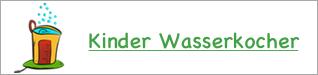 Kinderkuechen Zubehoer - Kinder Wasserkocher